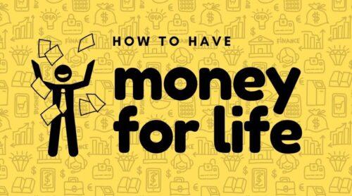 Money for Life
